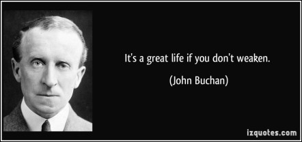 quote-it-s-a-great-life-if-you-don-t-weaken-john-buchan-304055