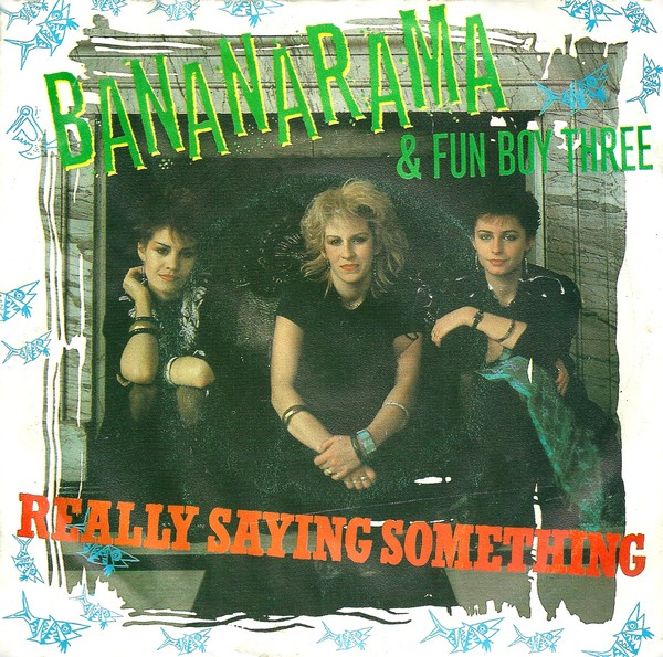 bananarama-and-fun-boy-three-really-saying-something-deram-2